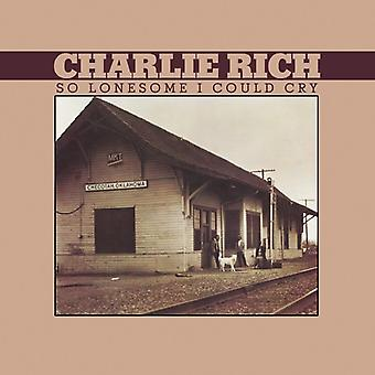 Charlie Rich - So Lonesome I Could Cry [Vinyl] USA import