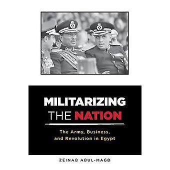 Militarisere Nation - hær - Business- og Revolution i egyptiske