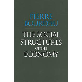 The Social Structures of the Economy by Pierre Bourdieu - 97807456254