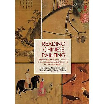 Reading Chinese Painting - Beyond Forms and Colors - a Comparative App