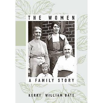 De vrouwen - een familie verhaal door Kerry Willem BATE Borisov - 9781607815167 boek