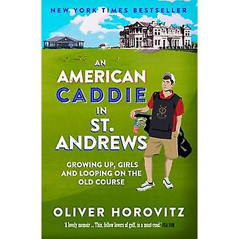An American Caddie in St. Andrews - Growing Up - Girls and Looping on