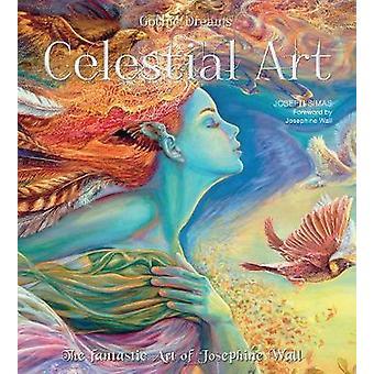 Himmelska konst - den fantastiska konst av Josephine Wall (ny upplaga) av J