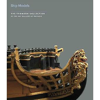 Ship Models in the Thomson Collection at the Art Gallery of Ontario b