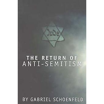The Return of Anti-semitism by Gabriel Schoenfeld - 9781893554894 Book