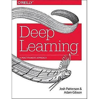 Syvä oppiminen Josh Patterson - 9781491914250 kirja