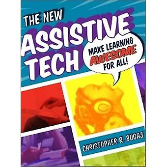 The New Assistive Tech - Make Learning Awesome for All! by Christopher