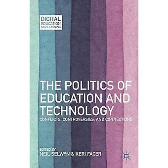 La politique de l'éducation et de la technologie en conflit connexions par Selwyn & Neil et controverses