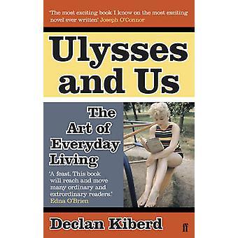 Ulysses en ons - de kunst van het dagelijks leven (Main) Declan door Kiberd-