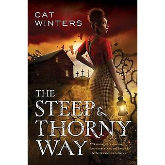 Steep and Thorny Way by Cat Winters - 9781419723506 Book