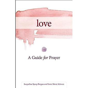 Love: A Guide for Prayer (Take and Receive)