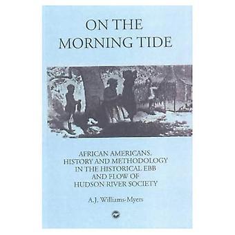 Op de ochtend Tide Afro-Amerikanen, geschiedenis & methodologie in de historische Ebb & stroom van...