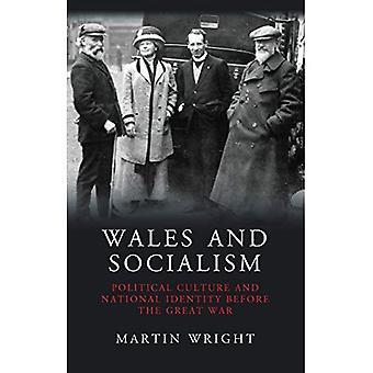 País de Gales y el socialismo: cultura política y la identidad nacional antes de la gran guerra (estudios en historia de Gales)