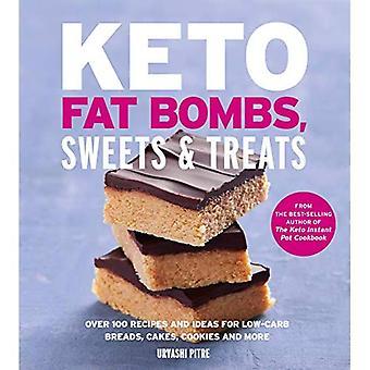 Keto tłuszczu bomby, słodycze & traktuje: Ponad 100 przepisów i pomysłów na Low-Carb pieczywo, ciasta, ciastka i więcej