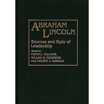 Abraham Lincoln Quellen und Führungsstil von Williams & Frank J.
