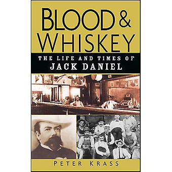 Blood and Whiskey door Peter Krass