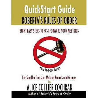 QuickStart Guide to Robertas regels van orde door Cochran & Alice Collier