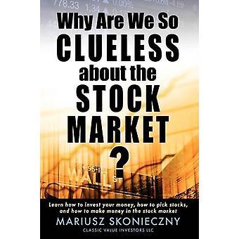 لماذا نحن حتى جاهل عن سوق الأسهم تعلم كيف تستثمر أموالك كيفية اختيار الأسهم وكيفية كسب المال في سوق الأسهم قبل ماريوس آند سكونيكزني