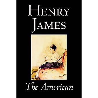 De Amerikaanse door Henry James fictie klassiekers door James & Henry
