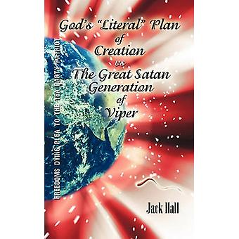 Gods Literal Plan of Creation  vs. the Great Satan Generation of Viper by Hall & Jack