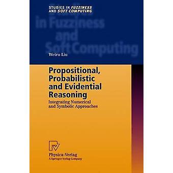 Propositionnel raisonnement probabiliste et probant, intégrant des approches numériques et symboliques par Liu & Weiru