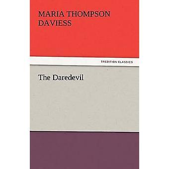 Der Draufgänger von Daviess & Maria Thompson