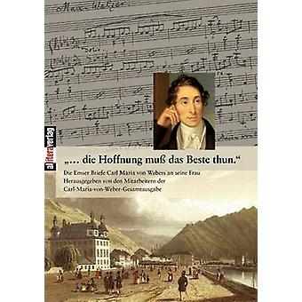 ...die Hoffnung mu das Beste thun. by Weber & Carl Maria Von