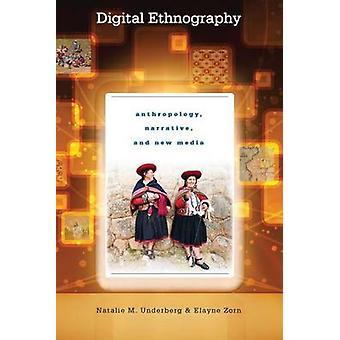 Digital Ethnography - Anthropologie - Erzählung- und neue Medien von Nata