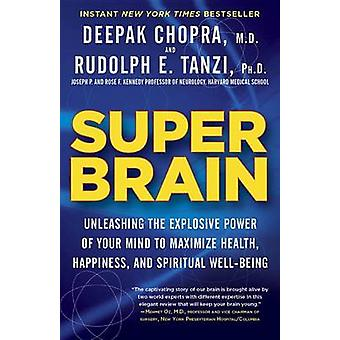 Super Brain - Unleashing the Explosive Power of Your Mind to Maximize