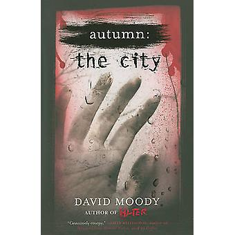 Autumn the City by David Moody - 9780312570002 Book