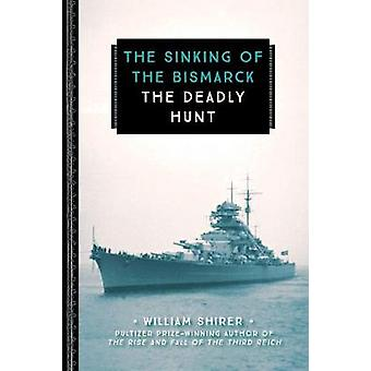 The Sinking of the Bismarck - The Deadly Hunt by William L. Shirer - 9