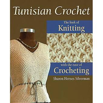 Tunisian Crochet - The Look of Knitting with the Ease of Crocheting by
