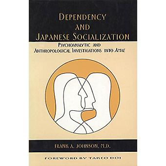 Dependency and Japanese Socialization - Psychoanalytic and Anthropolog