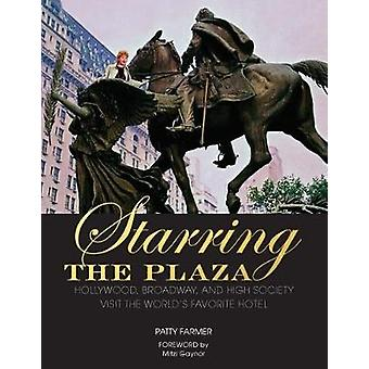 Starring the Plaza - Hollywood - Broadway - and High Society Visit the