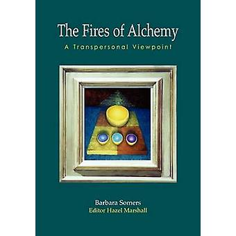 The Fires of Alchemy - A Transpersonal Viewpoint by Barbara Somers - 9