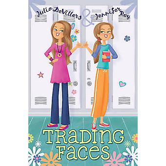 Trading Faces by Julia DeVillers - Jennifer Roy - 9781416975311 Book