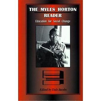 The Myles Horton Reader - Education for Social Change by Myles Horton