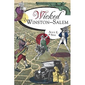 Wicked Winston-Salem by Alice E Sink - 9781609494582 Book