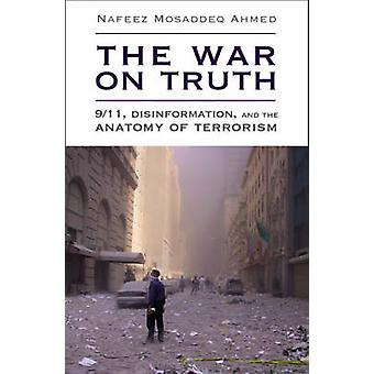 The War on Truth - Disinformation and the Anatomy of Terrorism by Nafe