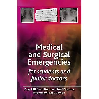 Medical and Surgical Emergencies for Students and Junior Doctors by F