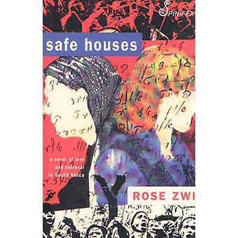 Safe Houses - A Novel of Love and Betrayal in South Africa by Rose Zwi