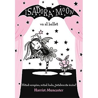 Isadora Moon - Va al Ballet by Harriet Muncaster - 9788420485843 Book