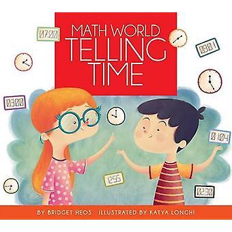 Telling Time by Bridget Heos - Katya Longhi - 9781607534617 Book