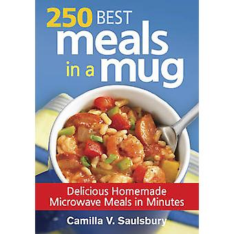 250 Best Meals in a Mug - Delicious Homemade Microwave Meals in Minute