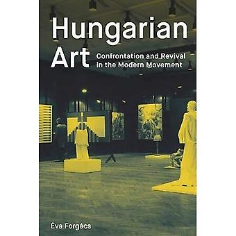 Hungarian Art: Confrontation� and Revival in the Modern� Movement: Avant-Garde and Modern Movements