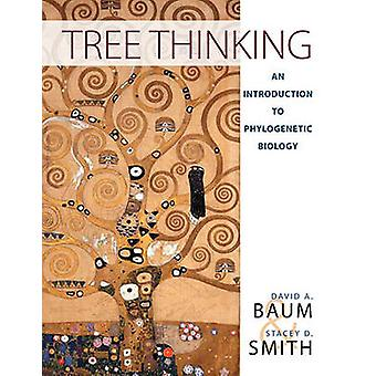 Tree Thinking - An Introduction to Phylogenetic Biology by David A. Ba