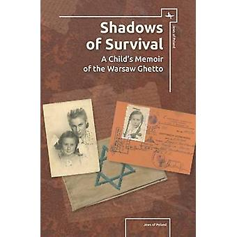 Shadows of Survival - A Child's Memoir of the Warsaw Ghetto by Kristin