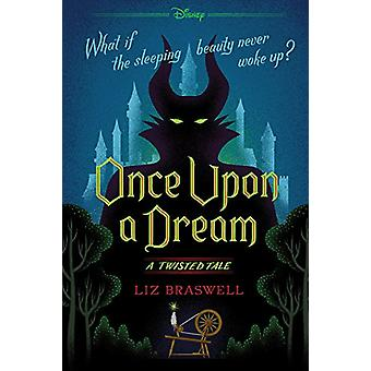 Once Upon a Dream - A Twisted Tale by Liz Braswell - 9781484707302 Book