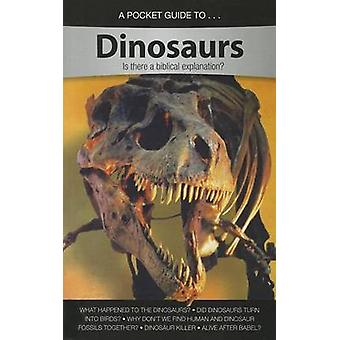 A Pocket Guide to Dinosaurs - Is There a Biblical Explanation? by Answ