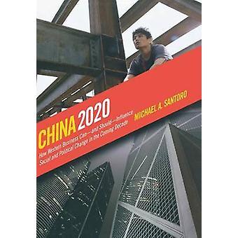 الصين 2020 -- كيف يمكن للأعمال التجارية الغربية وينبغي أن تؤثر الاجتماعية و